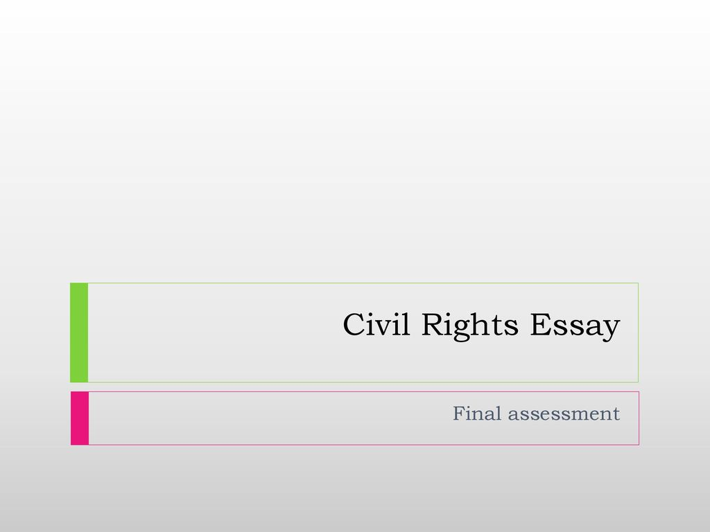 The Benefits Of Learning English Essay  Civil Rights Essay Final Assessment Sample Essay Paper also Research Essay Proposal Civil Rights Movement  Ppt Download Top English Essays