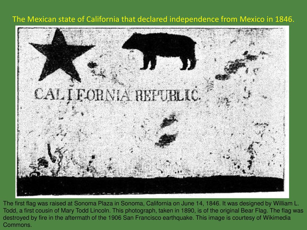 The Mexican State Of California That Declared Independence From Mexico In 1846