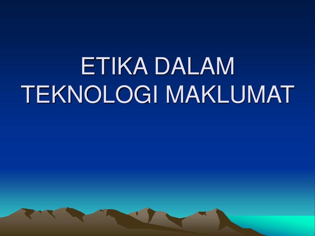 Etika Dalam Teknologi Maklumat Ppt Download