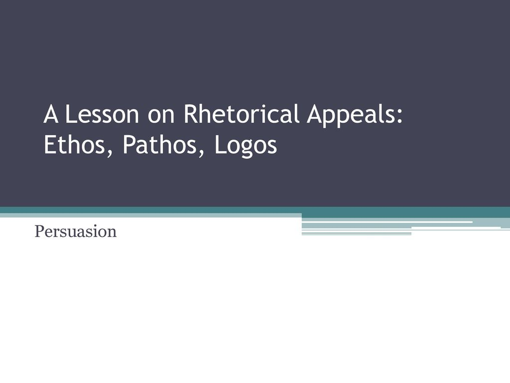 Informative Essay Topics College A Lesson On Rhetorical Appeals Ethos Pathos Logos How To Write A Movie In An Essay also Restaurant Evaluation Essay A Lesson On Rhetorical Appeals Ethos Pathos Logos  Ppt Download Japanese Internment Essay
