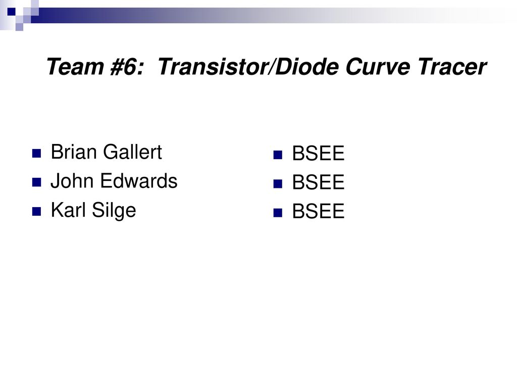Team 6 Transistor Diode Curve Tracer Ppt Download Power Supply Current Limiters Using Transistors And Diodes