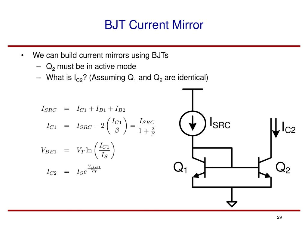 Lecture 4 Bipolar Junction Transistors Bjts Ppt Download Current Source Is Shown In Figures 1 2 The Bjt Mirror 29