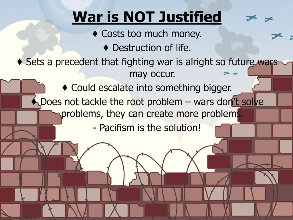 why is war not justified