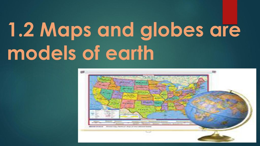 1.2 Maps and globes are models of earth - ppt download Map And Globes on t and o map, maps and tools, raised-relief map, maps and tables, topographic map, maps and directions, maps and travel, maps and compasses, maps and diagrams, maps and books, maps and models, maps and food, maps and scales, maps and water, maps and telescopes, maps and pins, maps and atlases, maps and flags, maps and graphs, maps and charts, world map, maps and calendars, maps and prints, maps and gps,
