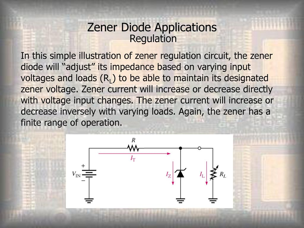 Special Purpose Diodes Ppt Download Volt Regulator Using Dioda Zener Simple Schematic Diagram 8 Diode Applications Regulation In This Illustration Of Circuit