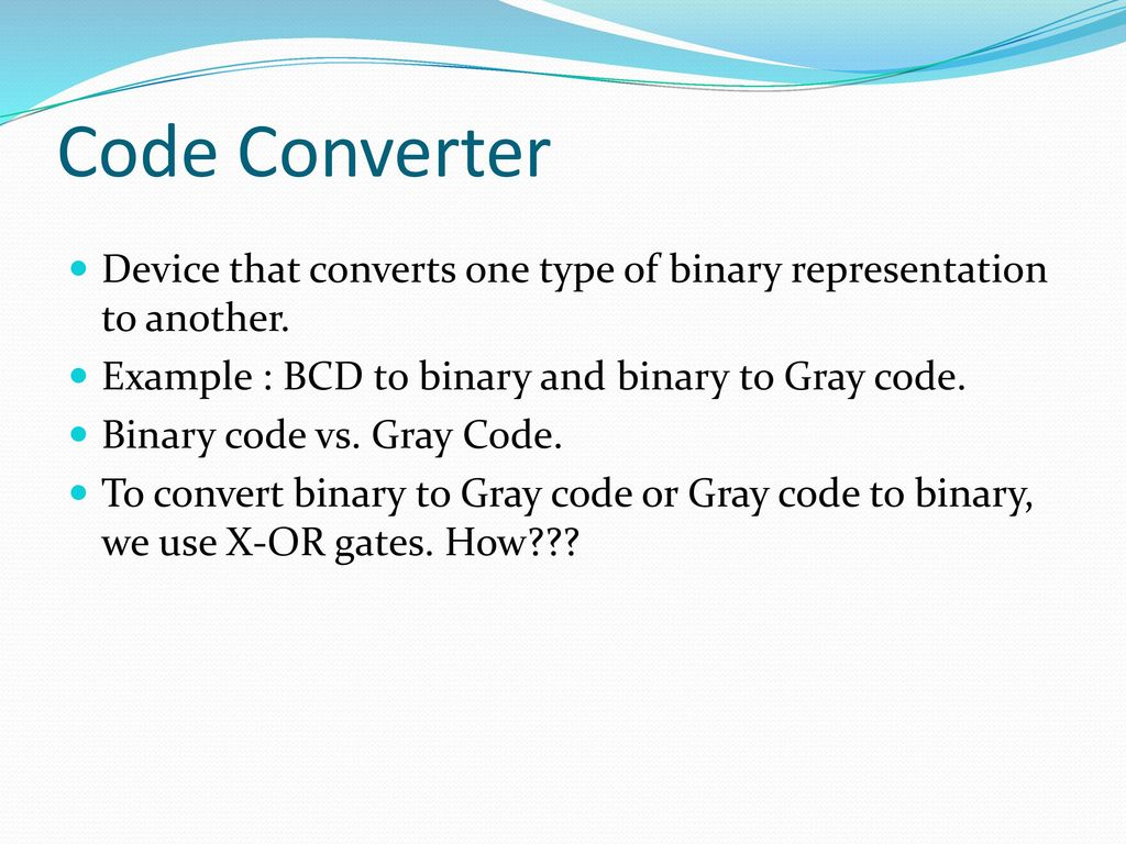 Ekt 124 3 Digital Elektronic 1 Ppt Download Bcd To Binary Converter Electronics Telecommunication Circuit Code Device That Converts One Type Of Representation Another Example