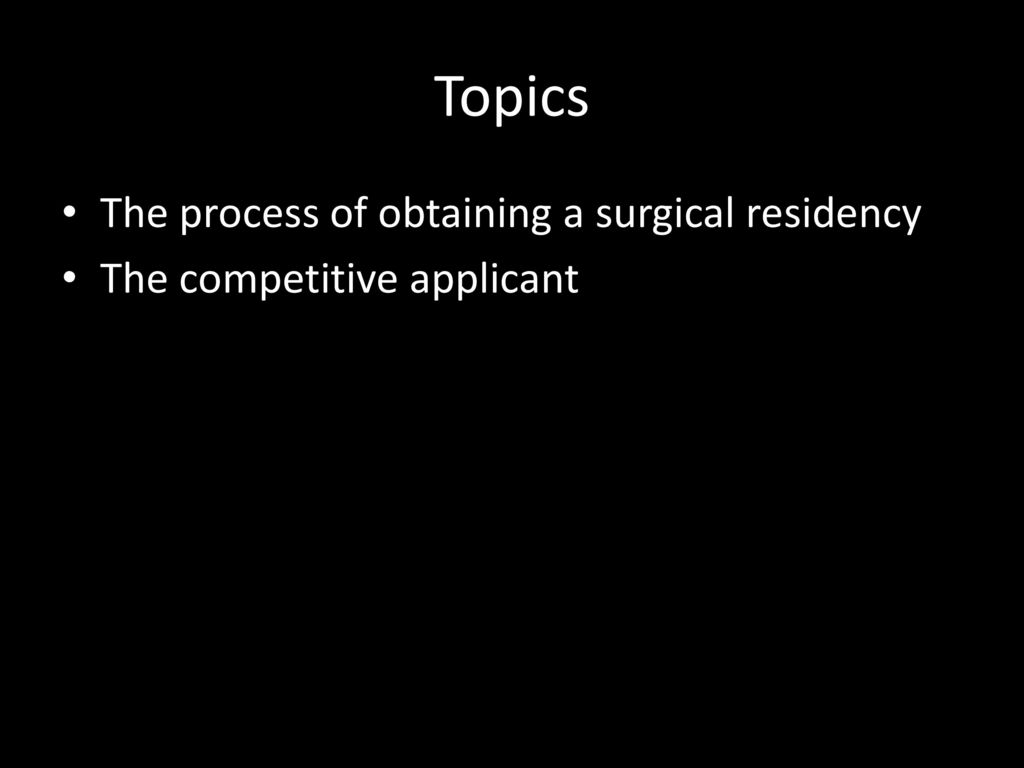 Matching into a Surgical Residency - ppt download
