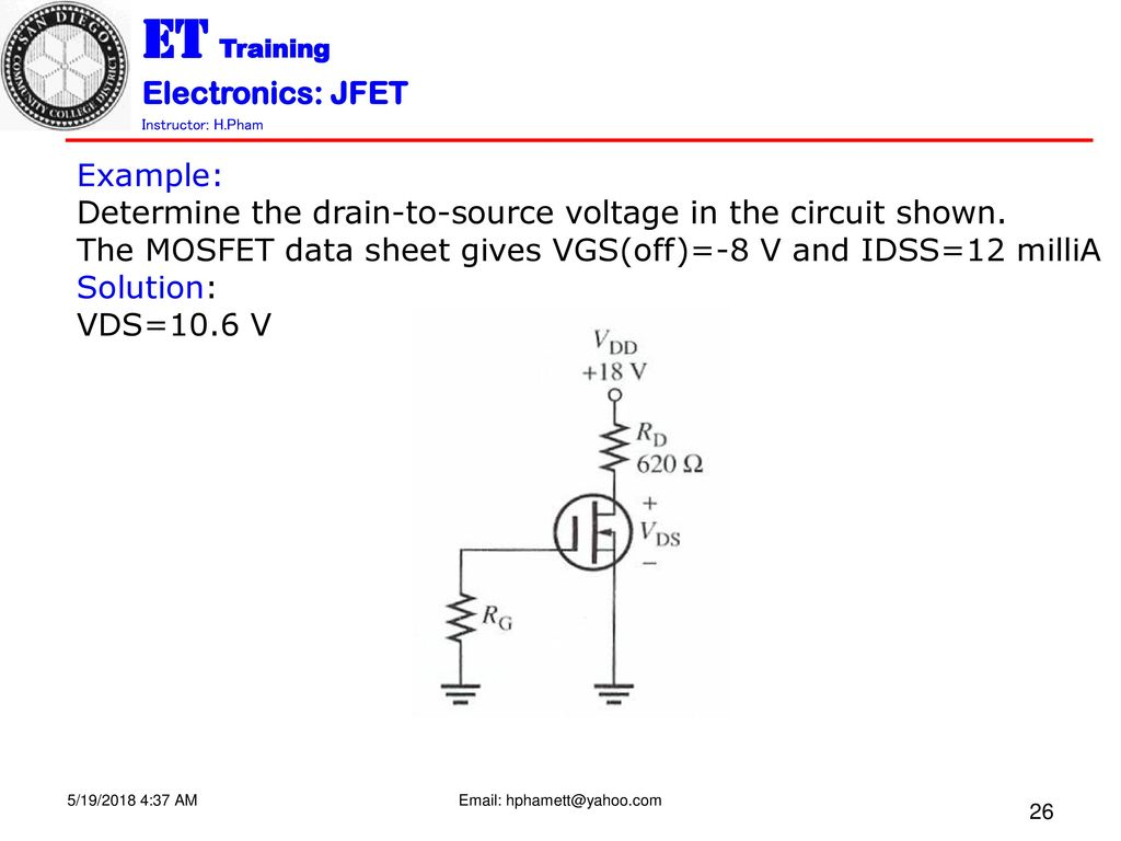 The Junction Fielf Effect Transistor Jfet N Channel Ppt Mosfet Circuit Example Determine Drain To Source Voltage In Shown