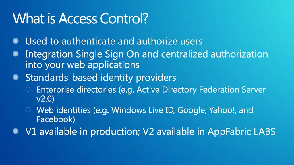 What is Access Control Used to authenticate and authorize users