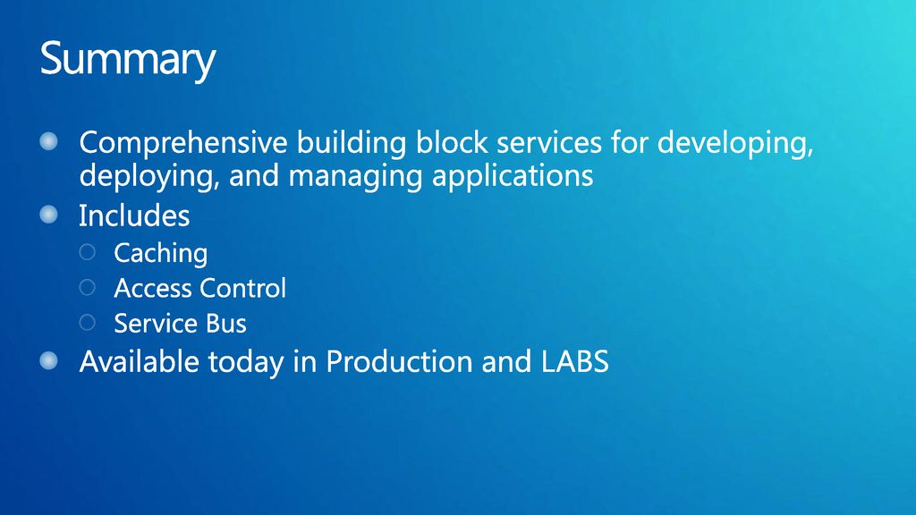 Summary Comprehensive building block services for developing, deploying, and managing applications.