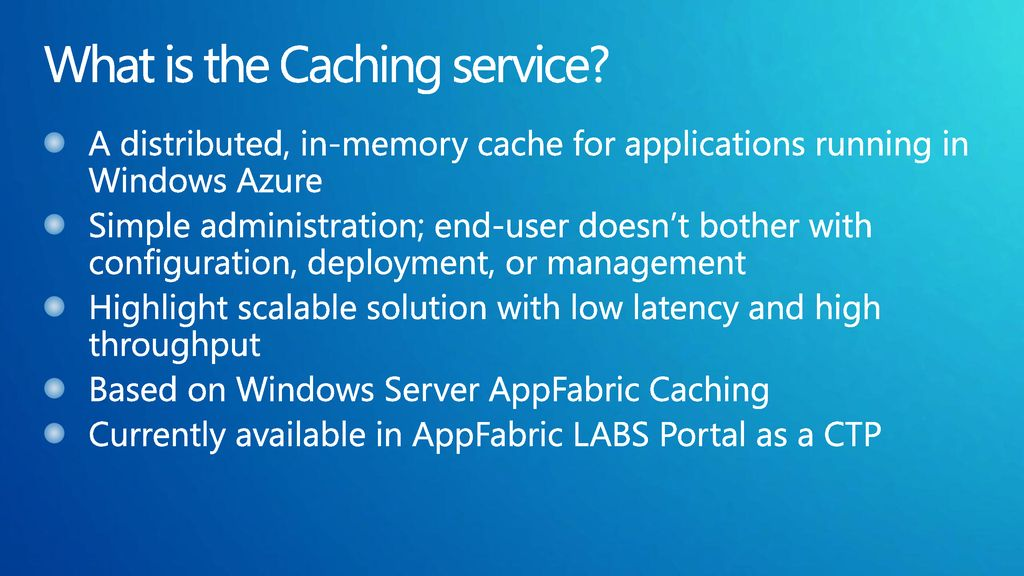 What is the Caching service