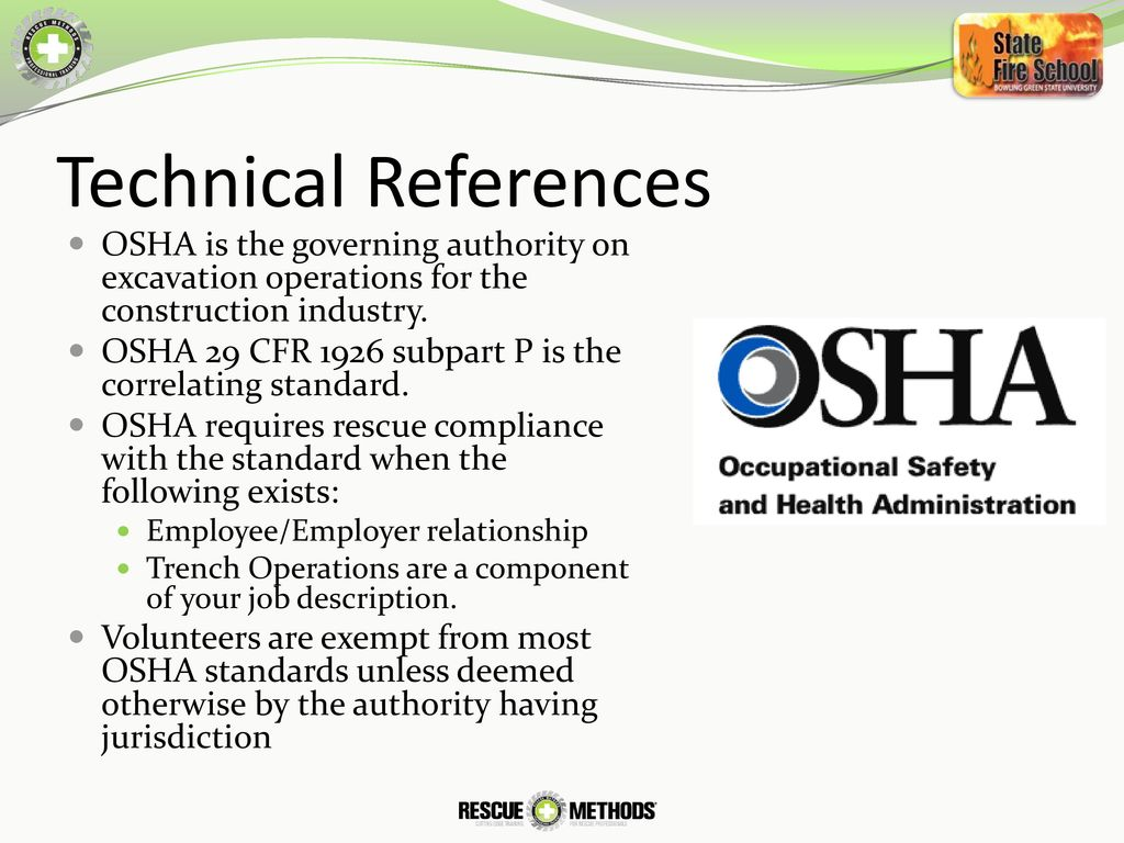 Technical References OSHA is the governing authority on excavation  operations for the construction industry.