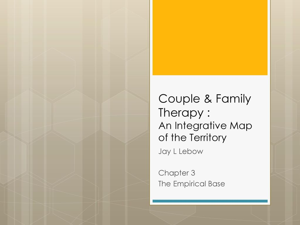 Couple & Family Therapy : An Integrative Map of the Territory