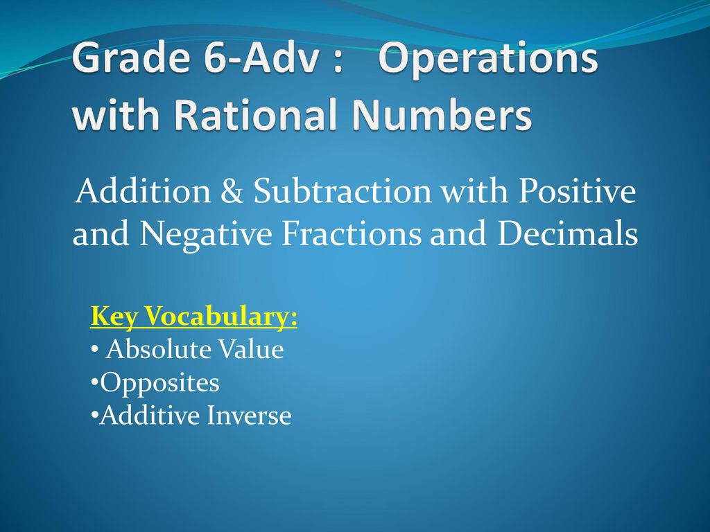 Grade 6-Adv : Operations with Rational Numbers - ppt download