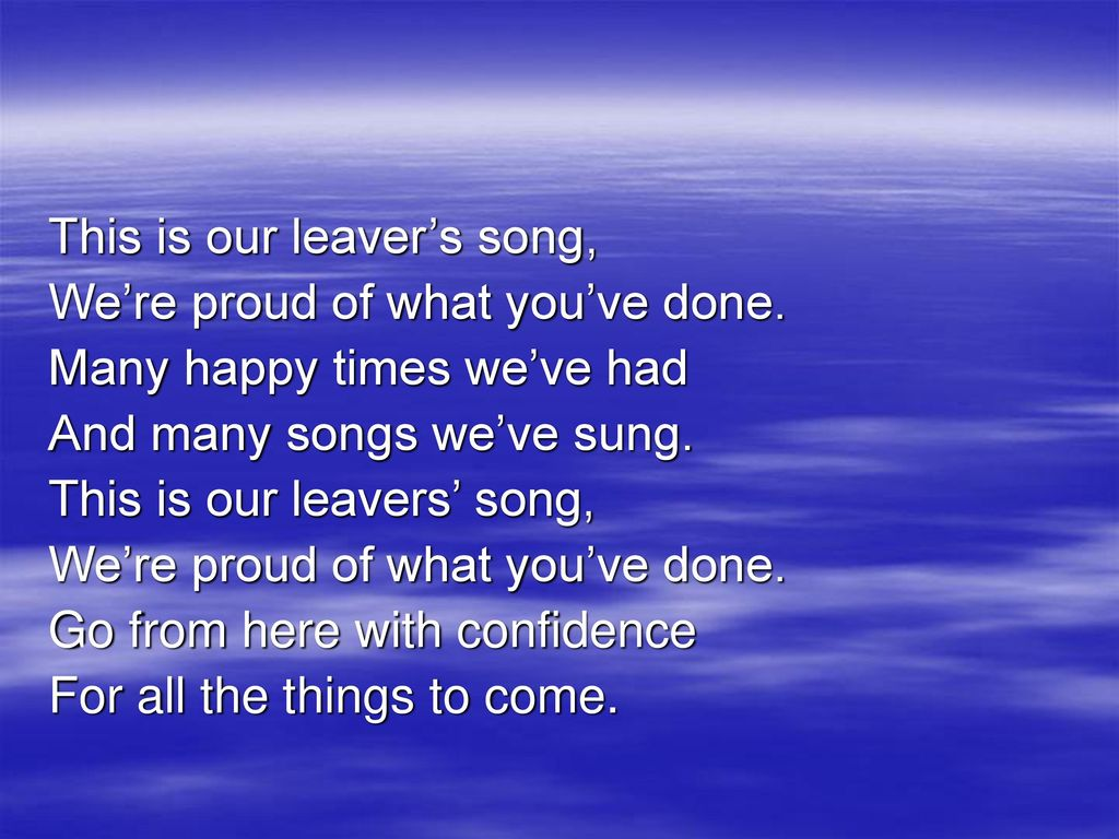 leavers song so now it s time to say goodbye ppt download
