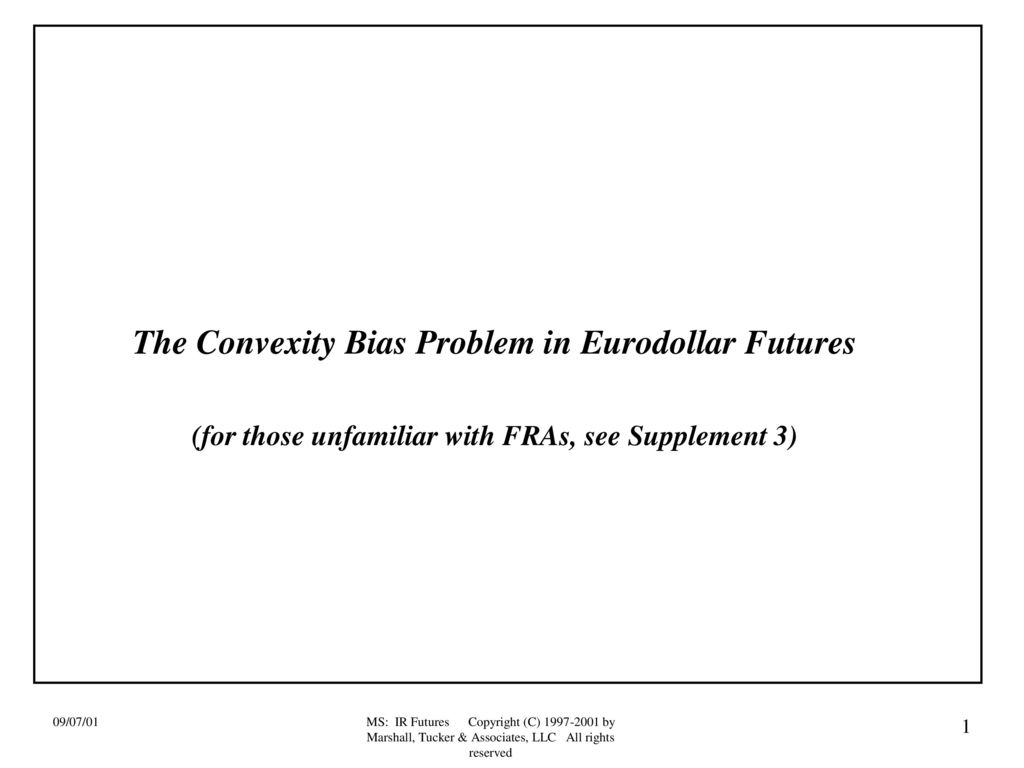 The Convexity Bias Problem In Eurodollar Futures Ppt Download