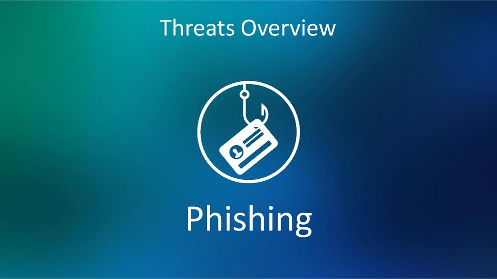 Threats Overview Phishing