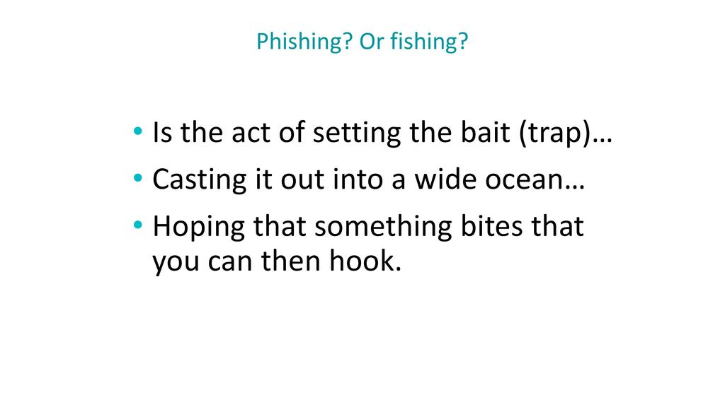 Is the act of setting the bait (trap)…
