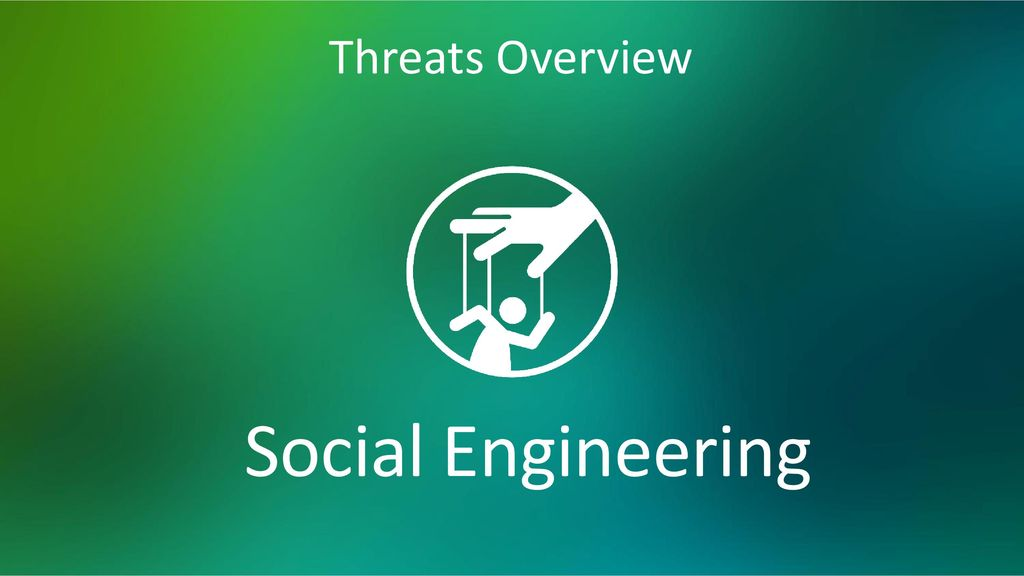 Threats Overview Social Engineering