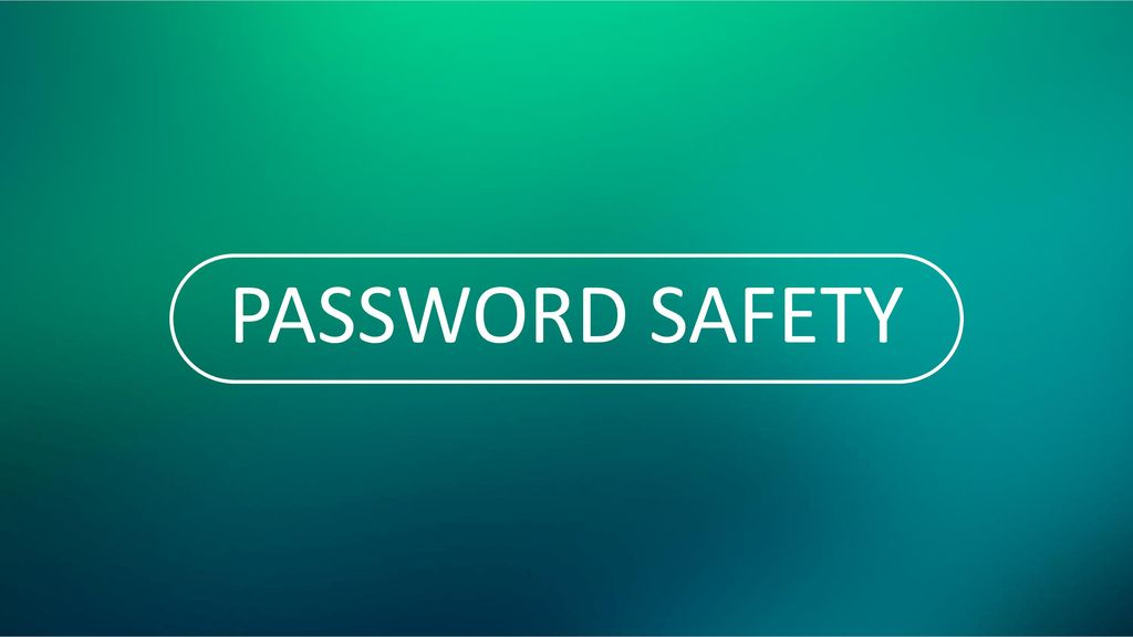 PASSWORD SAFETY