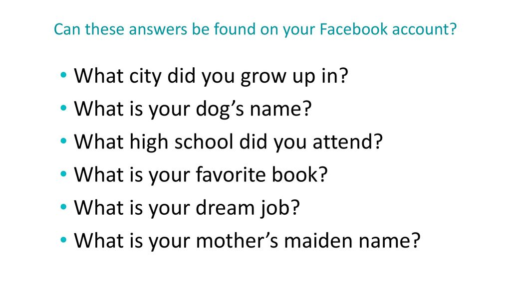 Can these answers be found on your Facebook account