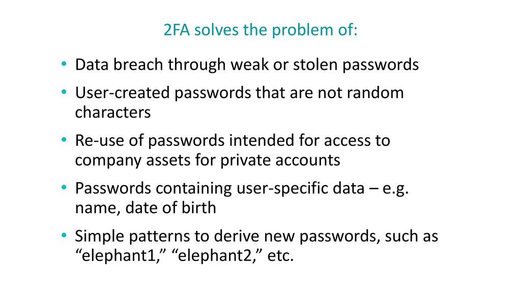 2FA solves the problem of: