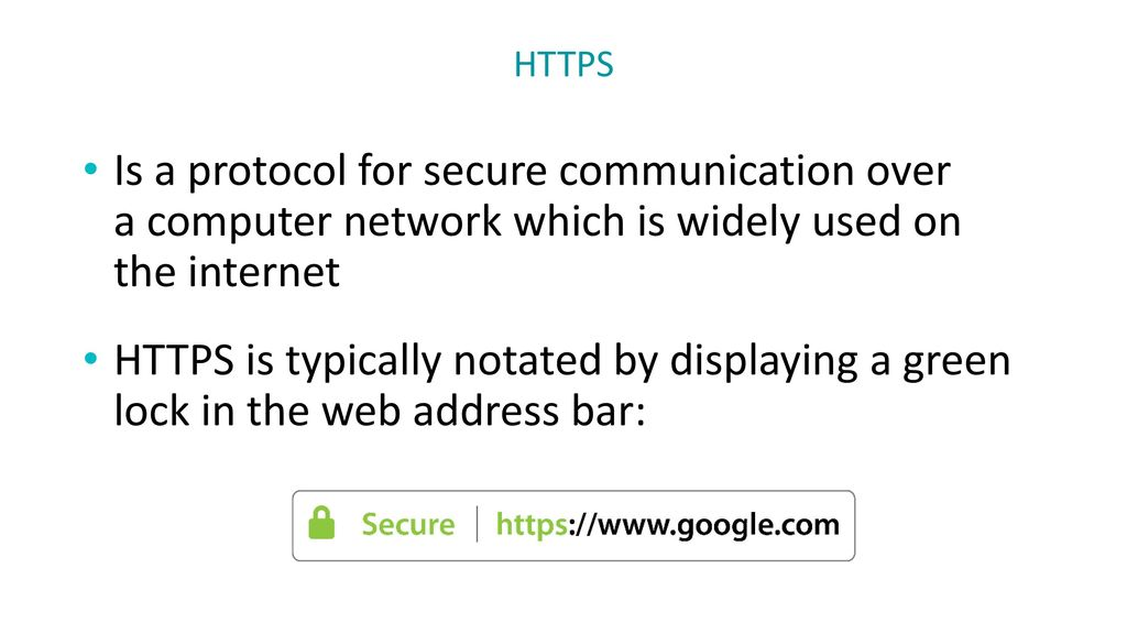 HTTPS Is a protocol for secure communication over a computer network which is widely used on the internet.