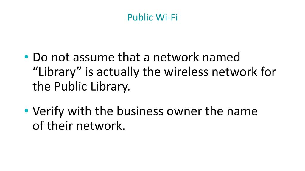 Verify with the business owner the name of their network.