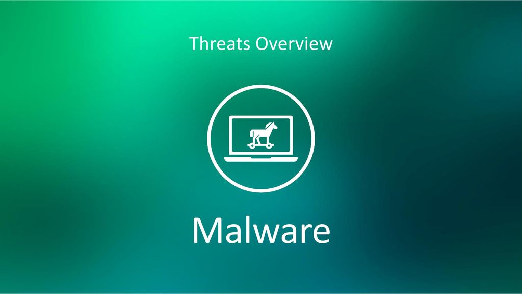 Threats Overview Malware