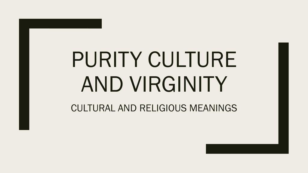 Cultural views on virginity, black girls dildo