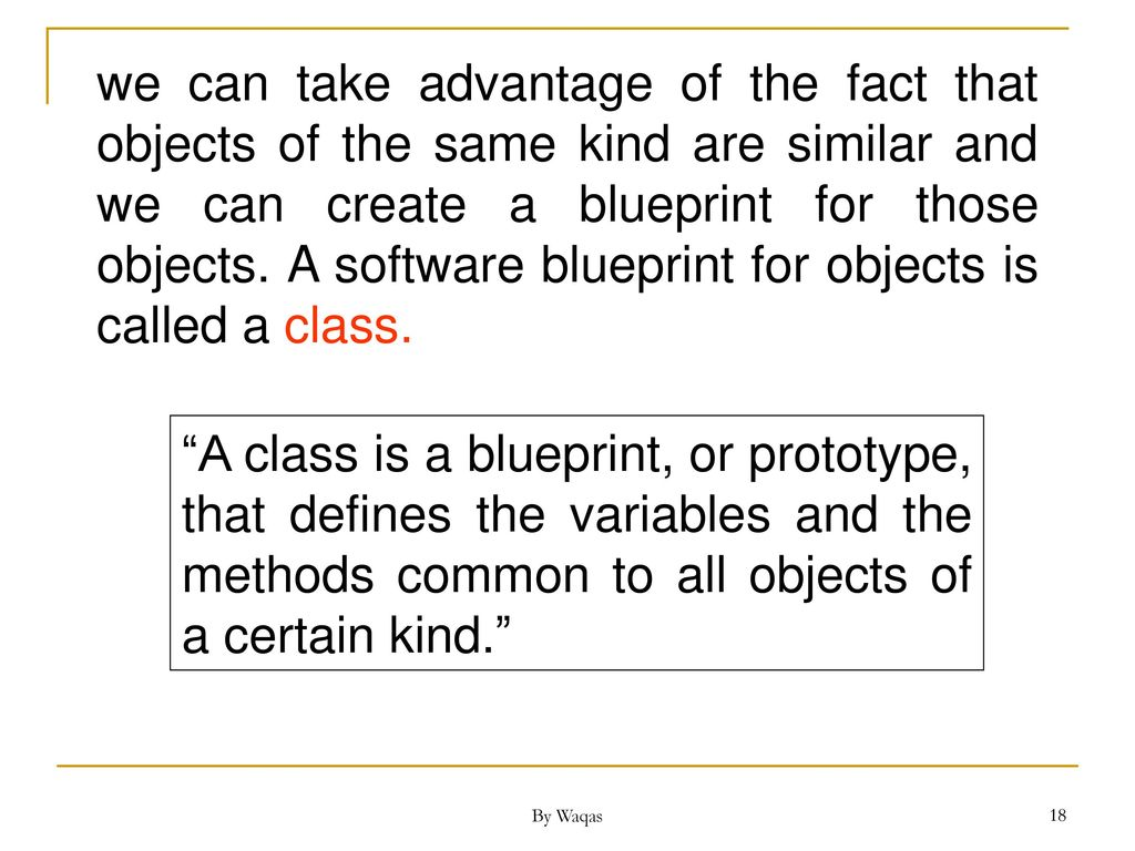 Java by waqas ppt download we can take advantage of the fact that objects of the same kind are similar and malvernweather Gallery