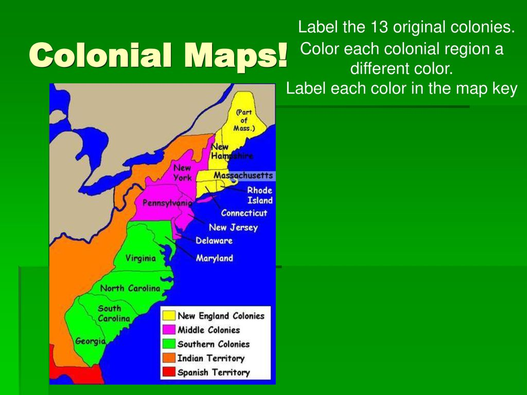 Colonial Maps! Label the 13 original colonies. - ppt download on