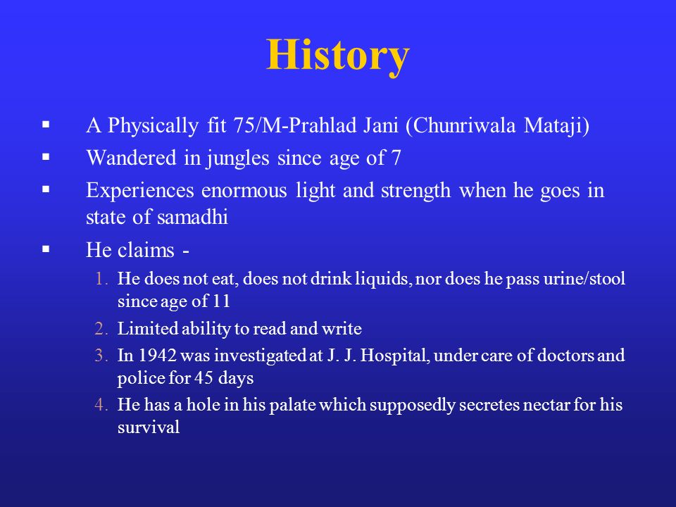 History A Physically fit 75/M-Prahlad Jani (Chunriwala Mataji)