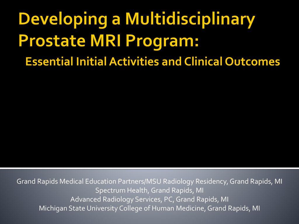 Developing A Multidisciplinary Prostate Mri Program Ppt Download