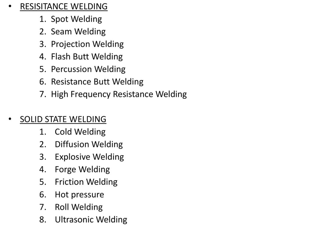 Welding Processes Ppt Download Forge Diagram Resisitance Spot Seam Projection Flash Butt Percussion