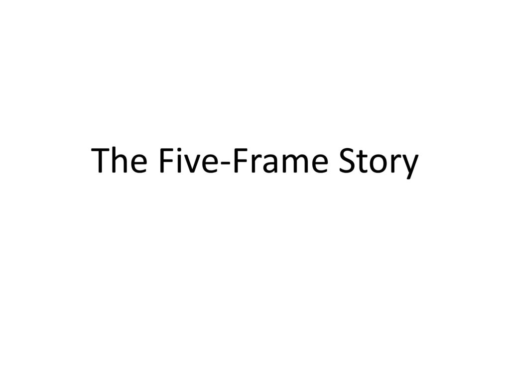 The Five-Frame Story. - ppt download