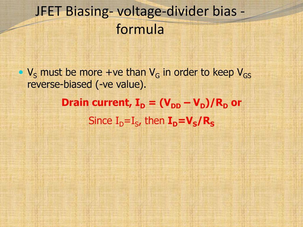 Chapter 6 Field Effect Transistors Fets Ppt Download Voltage Divider Controlling Jfet Biasing Bias Formula