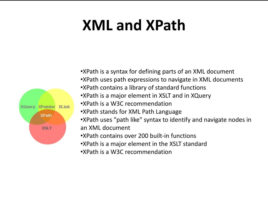 XML and XPath XPath is a syntax for defining parts of an XML document