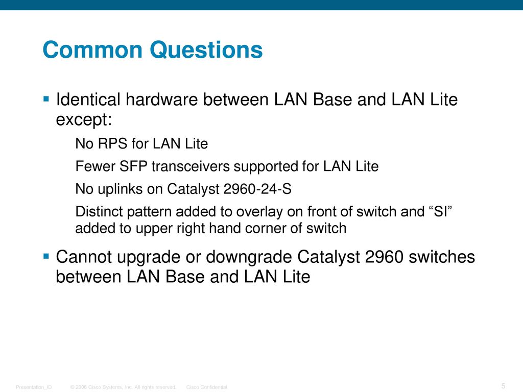 Catalyst 2960 Lan Lite Ppt Download Cisco S Switch With Base Vs Ip Switches Between And Common Questions Identical Hardware Except No Rps For