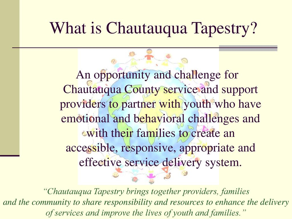 Chautauqua Tapestry Family Driven Youth Guided Culturally