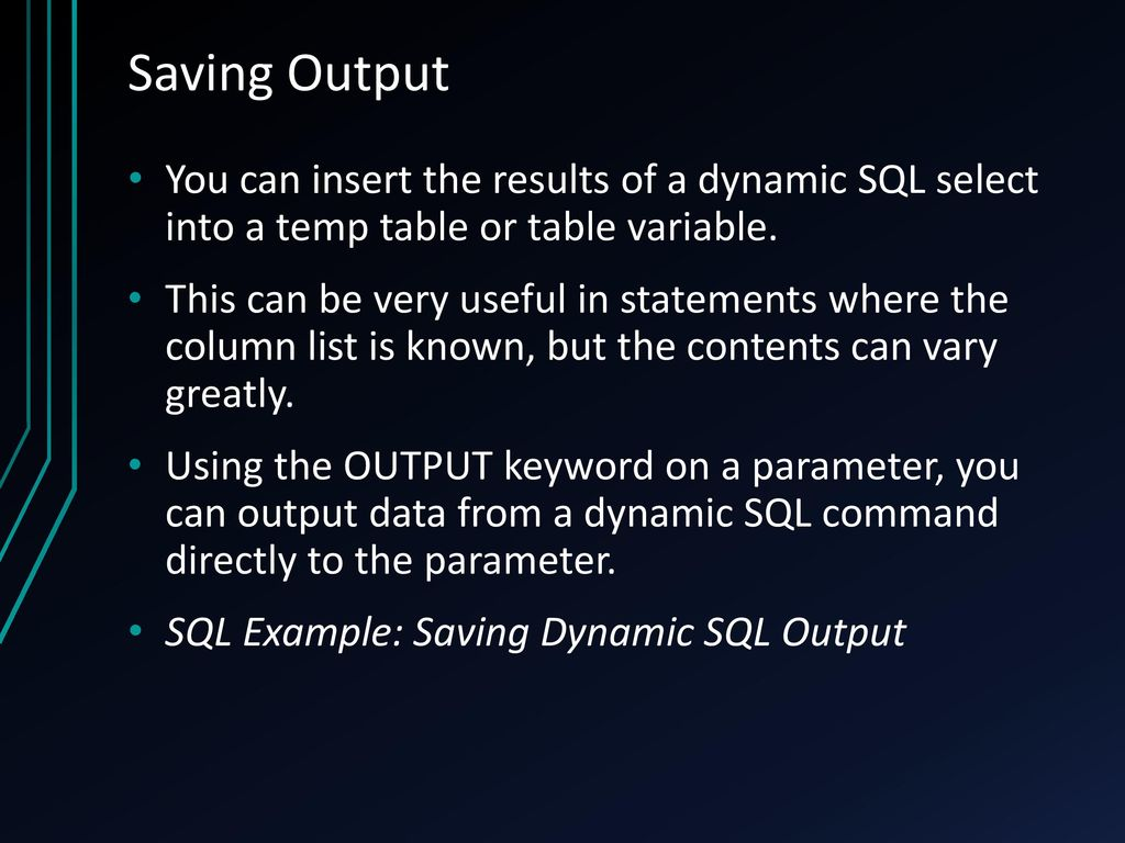 Dynamic SQL Writing Efficient Queries on the Fly - ppt download