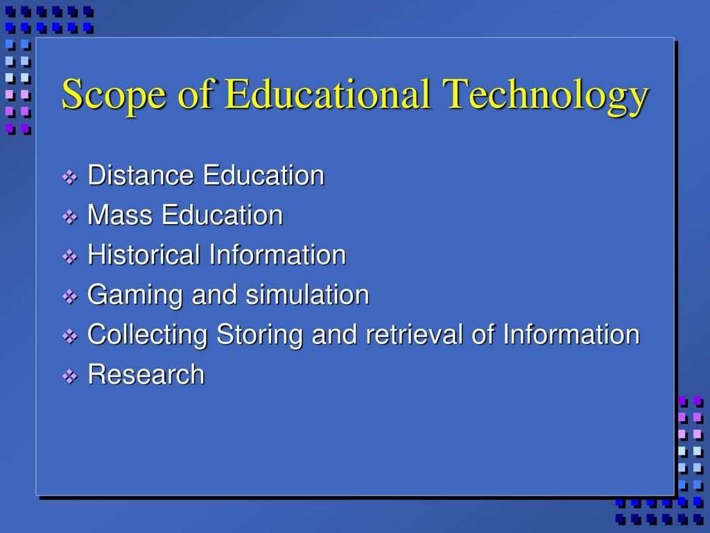 Nature And Scope Of Educational Technology Ppt