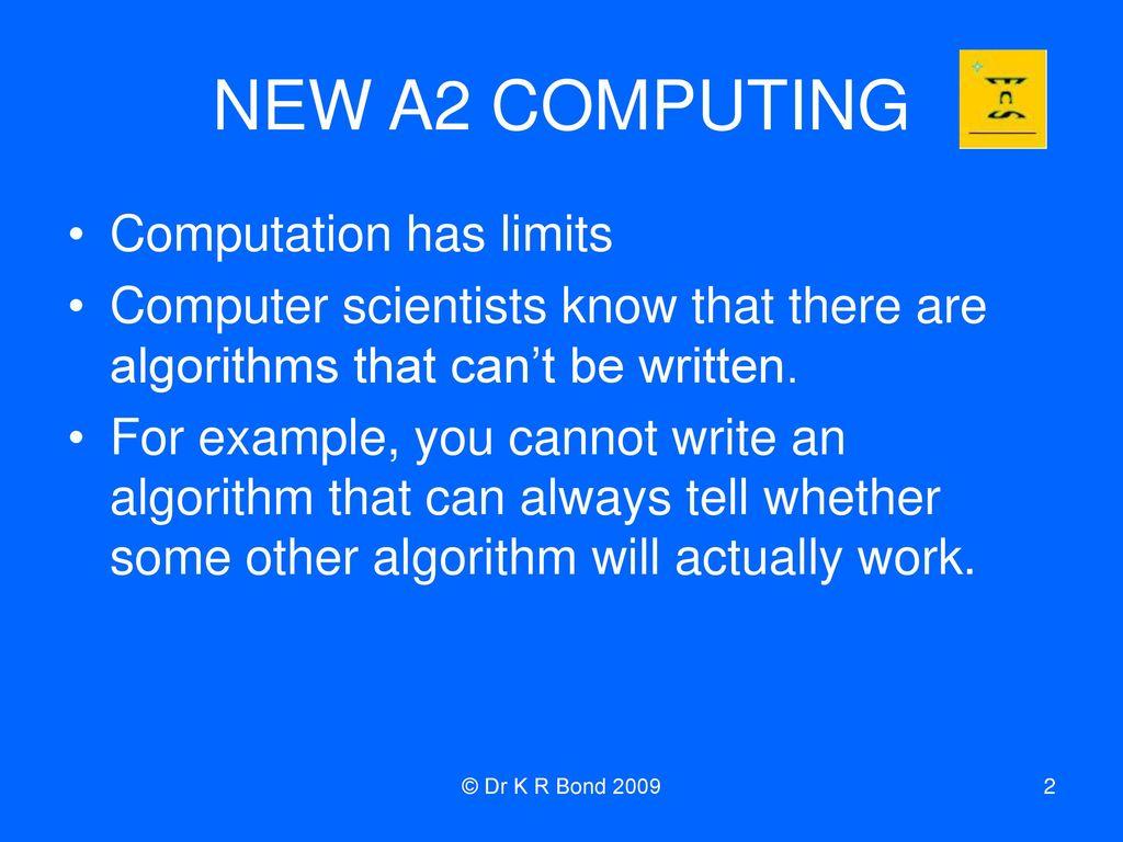 NEW A2 COMPUTING Computation Has Limits