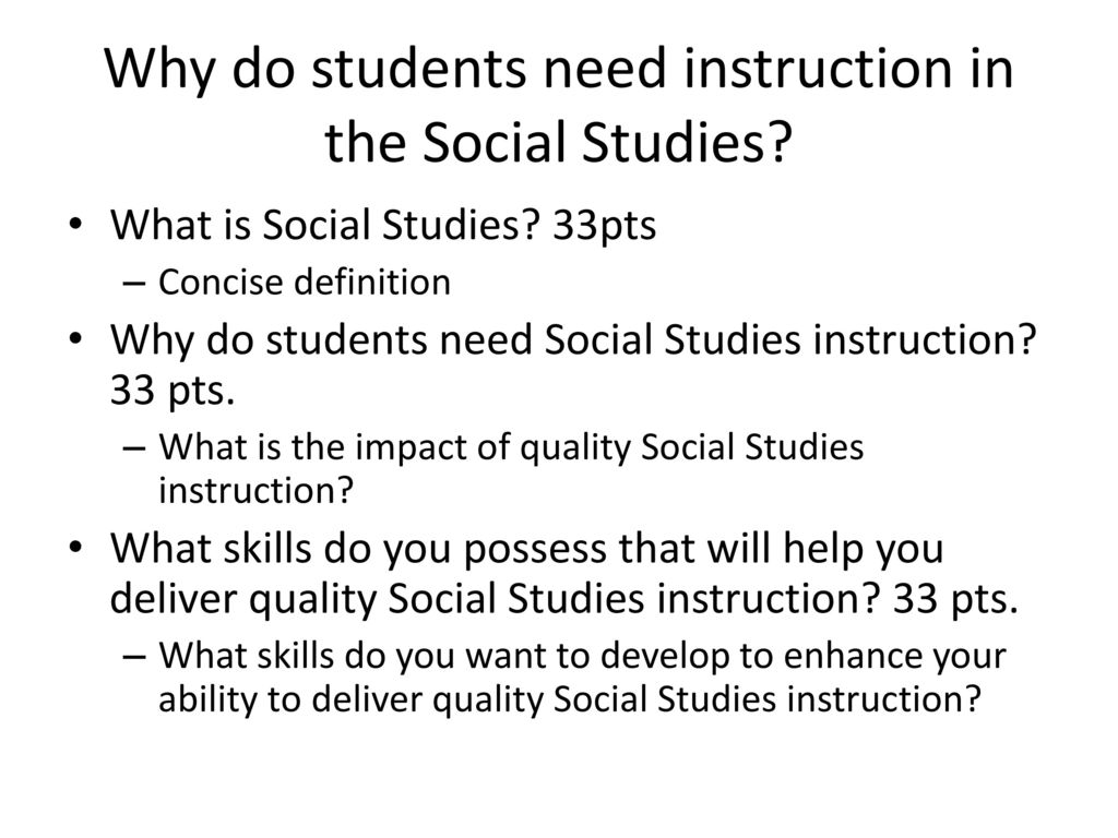 why do students need instruction in the social studies? - ppt download