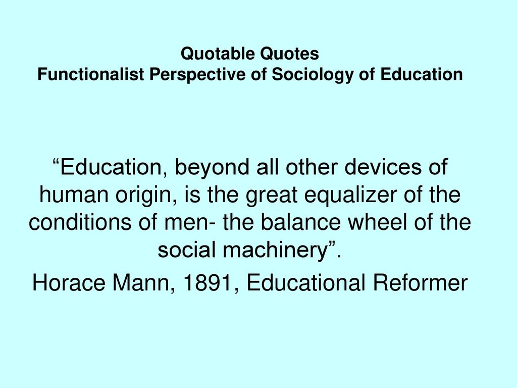 Quotable Quotes Functionalist Perspective Of Sociology Of Education