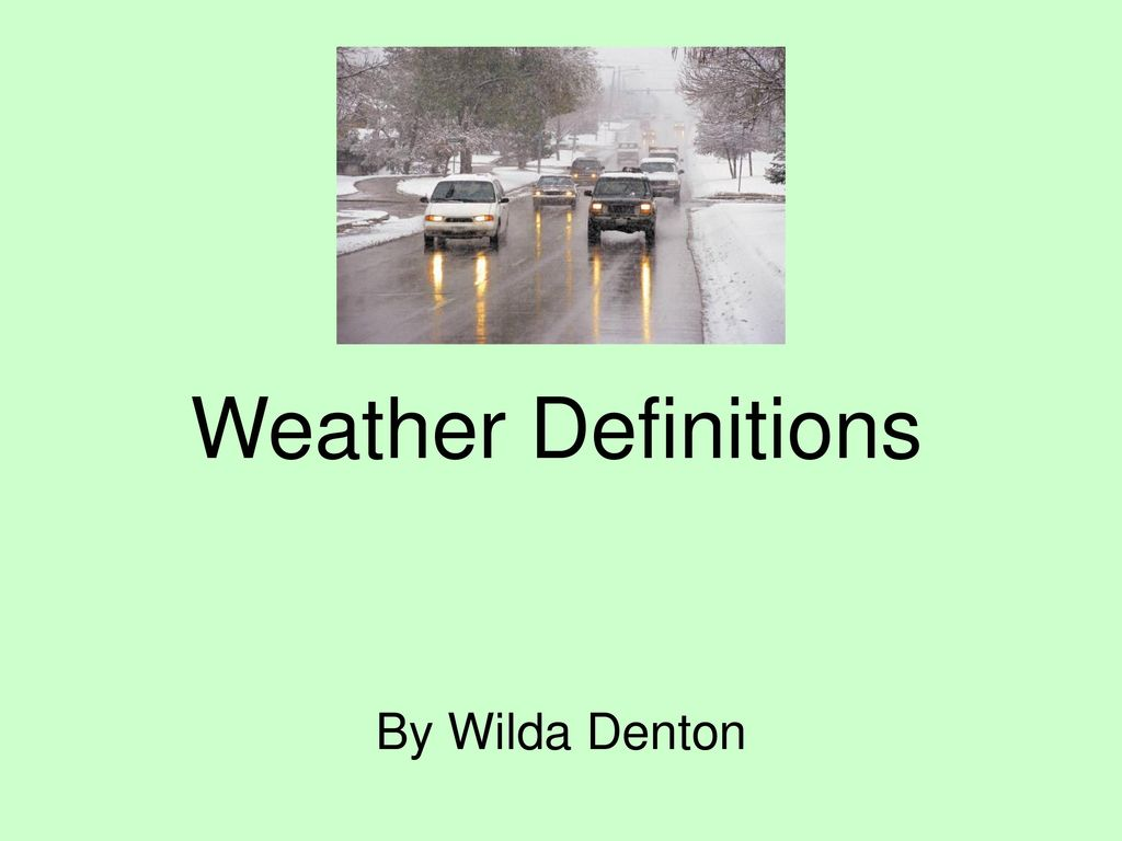 Weather Definitions By Wilda Denton  - ppt download