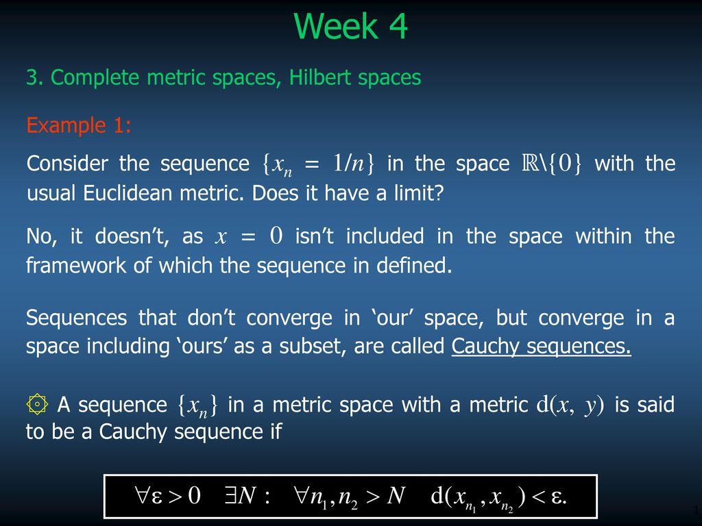 Week 4 3 Complete Metric Spaces Hilbert Spaces Example 1 Ppt