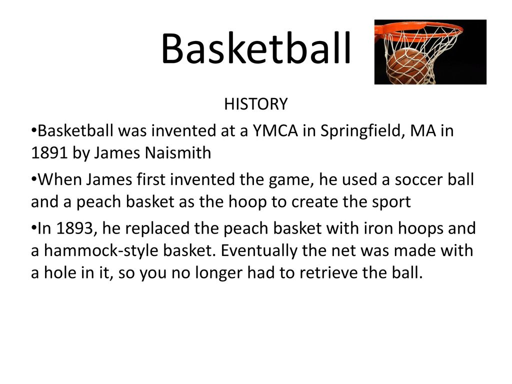 It Is All About Basketball History Of Game: Basketball HISTORY Basketball Was Invented At A YMCA In
