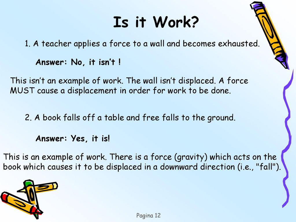 A teacher applies a force to a wall and becomes exhausted