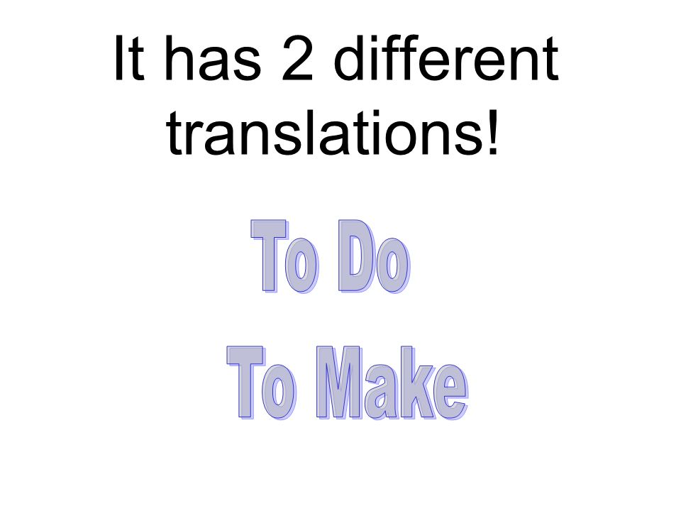 It has 2 different translations!
